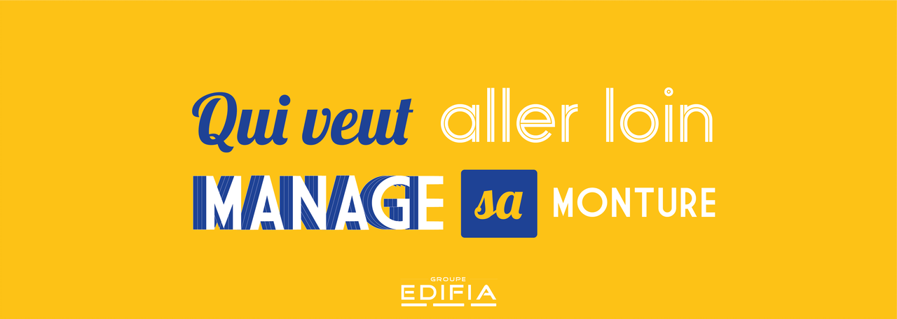 Management : comme on dit chez Edifia, qui veut aller loin... manage sa monture !